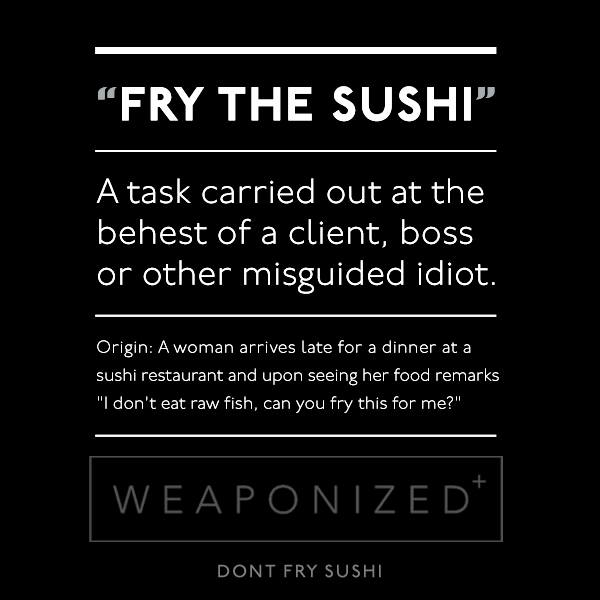 Fry the Sushi